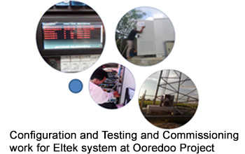 Configuration and Testing and Commissioning work for Eltek system at Ooredoo Project